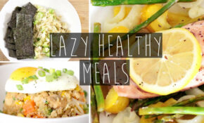 3 Quick & Easy Healthy Dinner Ideas FOR LAZY PEOPLE ..