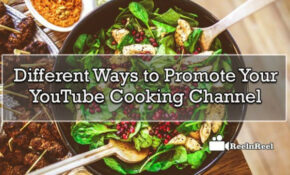 30 Different Ways To Promote Your YouTube Cooking Channel – Healthy Recipes Youtube Channels