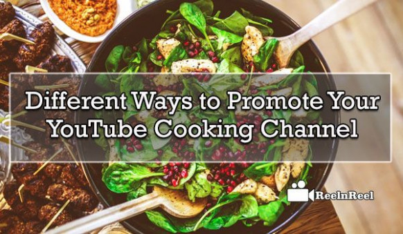 30 Different Ways To Promote Your YouTube Cooking Channel - Healthy Recipes Youtube Channels