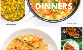 30 Easy Vegan Dinner Recipes – Vegan Richa – Quick Indian Dinner Recipes Vegetarian