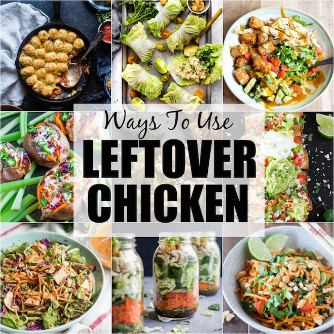 30+ Ways To Use Leftover Chicken - healthy recipes using rotisserie chicken