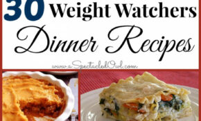 30 Weight Watchers DINNER Recipes – A Spectacled Owl – Ww Recipes Dinner
