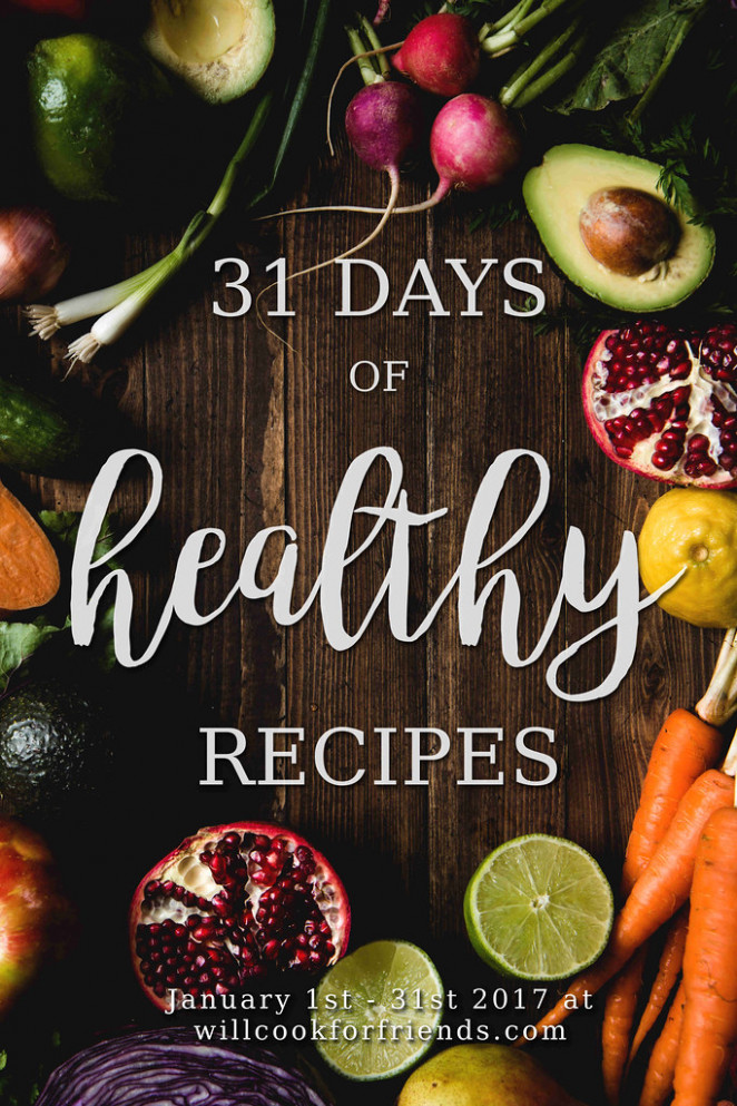 31 Days Of Healthy Recipes at willcookforfriends