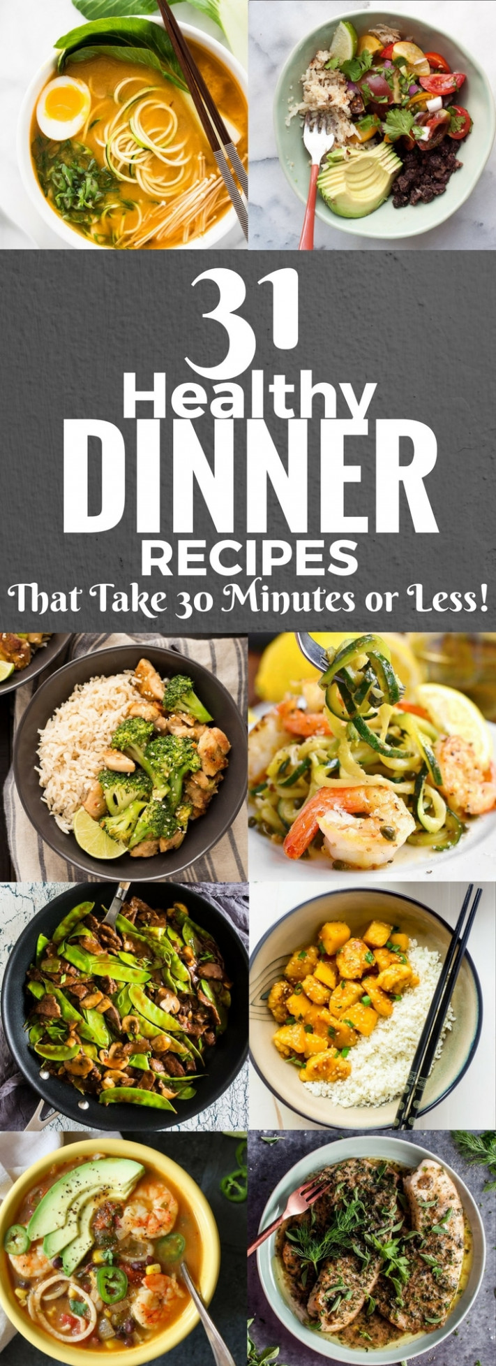 31 Healthy Dinner Recipes That Take 30 Minutes or Less ..