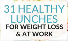 31 Healthy Lunch Ideas For Weight Loss – Easy Meals For ..