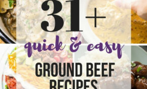 31+ Quick Ground Beef Recipes — Easy, Family Friendly ..