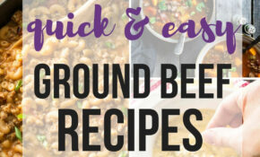 31+ Quick Ground Beef Recipes – Easy, Family Friendly ..