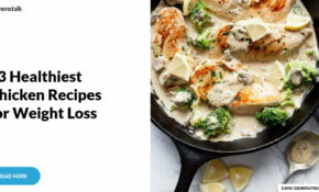 33 Healthiest Chicken Recipes for Weight Loss ... …