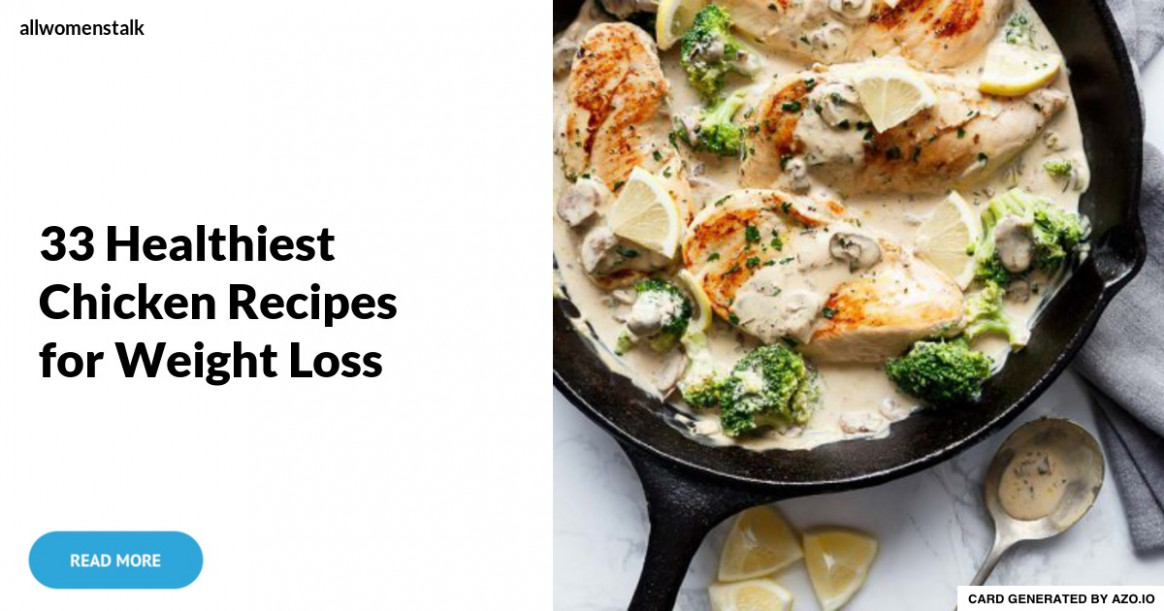 33 Healthiest Chicken Recipes For Weight Loss ..