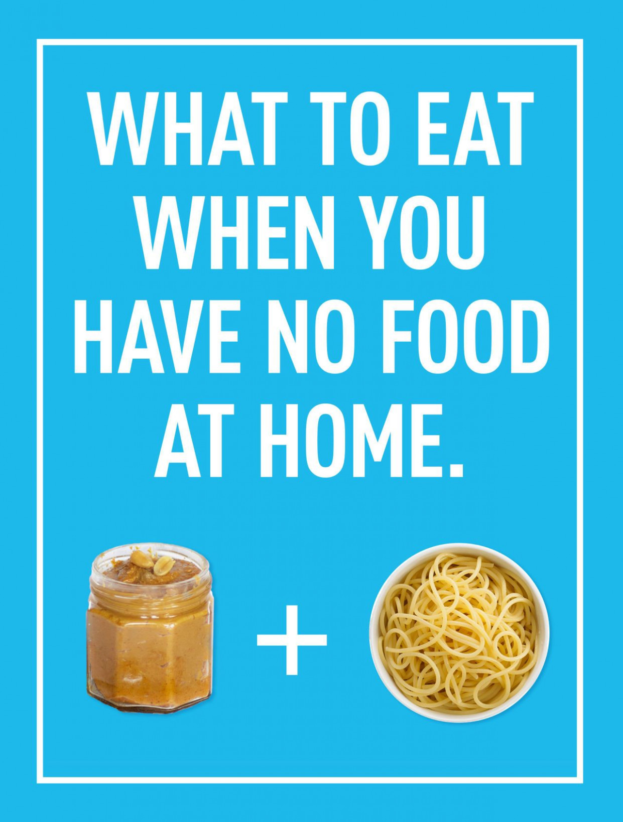 33 Things to Eat When You Have No Food at Home | Food ..