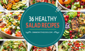 36 Healthy Salad Recipes – Dinner At The Zoo – Recipes Of Healthy Salads