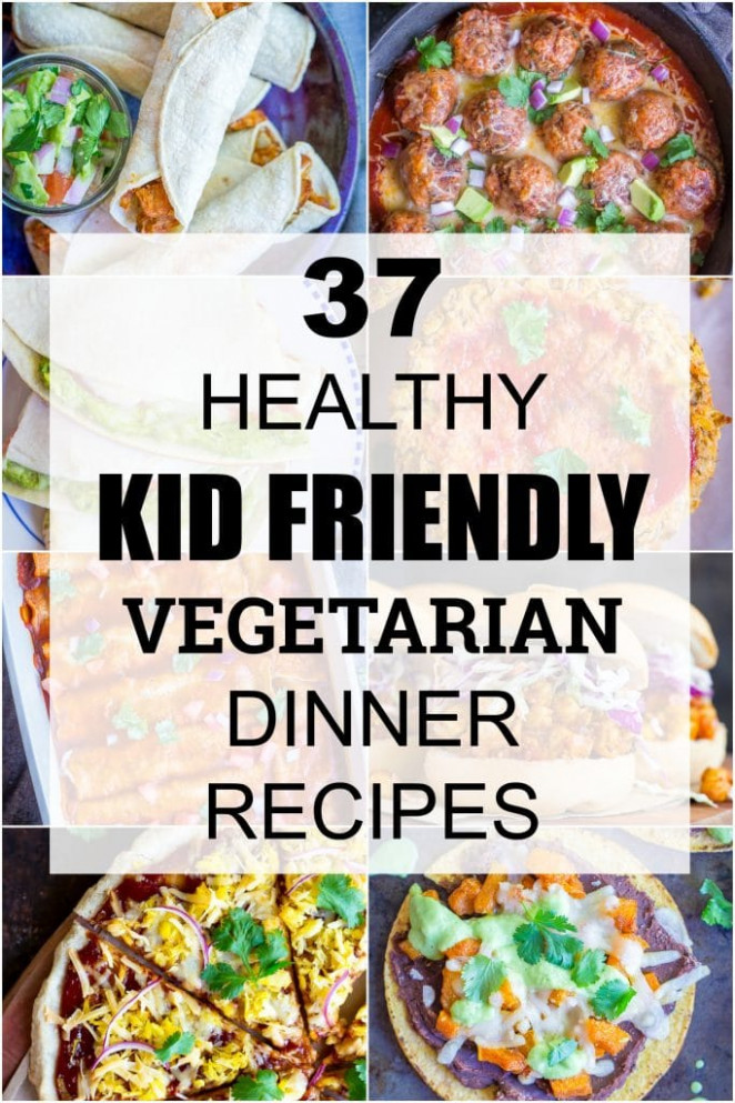 37 Healthy Kid Friendly Vegetarian Dinner Recipes - She ..