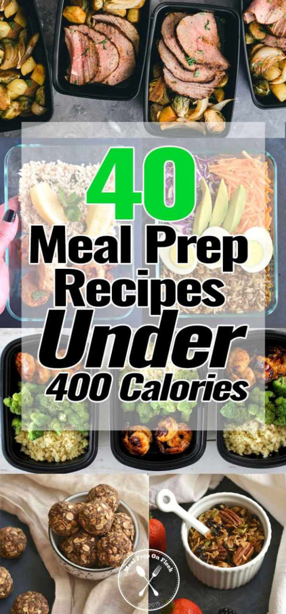 40 Meal Prep Recipes Under 400 Calories - Meal Prep on Fleek™ - dinner recipes less than 400 calories