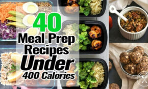 40 Meal Prep Recipes Under 400 Calories – Meal Prep On Fleek™ – Vegetarian Recipes Under 400 Calories