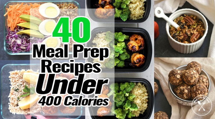 40 Meal Prep Recipes Under 400 Calories - Meal Prep On Fleek™ - Vegetarian Recipes Under 400 Calories