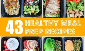 43 Healthy Meal Prep Recipes That'll Make Your Life Easier ..