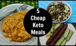 5 Cheap Keto Meals – Low Carb Keto Diet Foods On A Budget – Recipes Low Budget Healthy