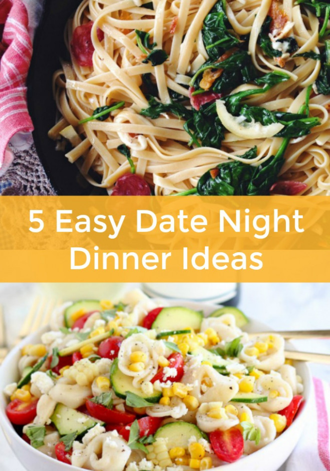 5 Easy Date Night Dinner Ideas You Need to Try Today - date night dinner recipes