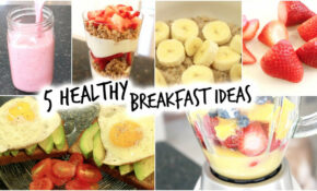 5 Healthy Breakfast Ideas for School! (Quick and Easy ...