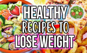5 HEALTHY RECIPES TO LOSE WEIGHT!! Easy, Cheap ..