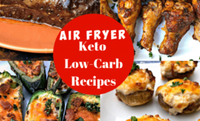 5 Quick And Easy Keto Low Carb Air Fryer Recipes For Dinner – Keto Recipes Dinner Easy