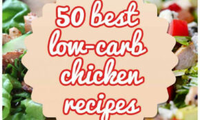 50 Best Low Carb Chicken Recipes For 2018 – Chicken Recipes Low Carb