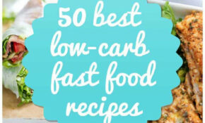 50 Best Low Carb Fast Food Options (Recipes And Ideas) – Fast Food Recipes