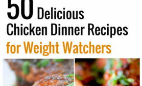 50 Delicious Chicken Dinner Recipes For Weight Watchers ..