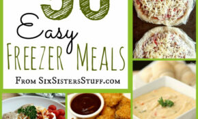 50 Delicious Freezer Meals | Six Sisters' Stuff – Recipes To Freeze For Dinner