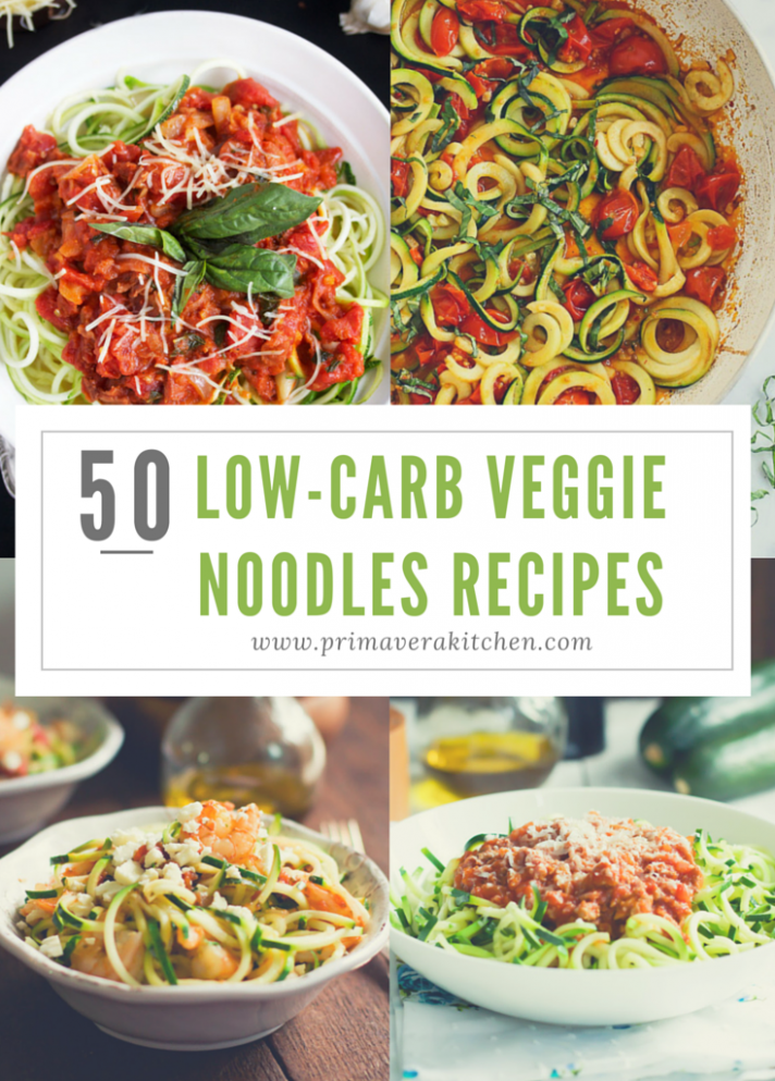 50 Low-Carb Veggie Noodle Recipes - Primavera Kitchen - recipes low carb vegetarian meals