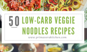 50 Low Carb Veggie Noodle Recipes – Primavera Kitchen – Recipes Vegetarian Low Carb