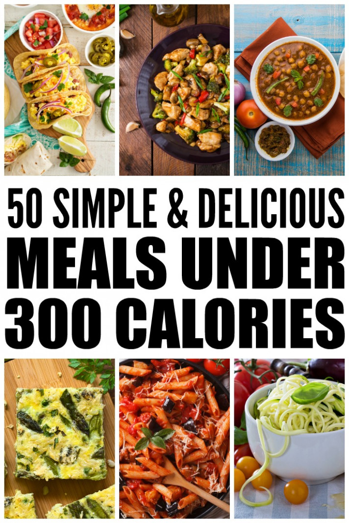 50 Meals Under 300 Calories: How to Lose Weight Without ..