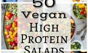 50 Vegan High Protein Salads | The Stingy Vegan – Vegetarian Recipes That Are High In Protein