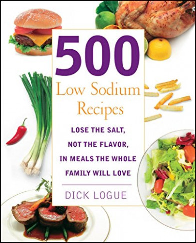 500 Low Sodium Recipes: Lose The Salt, Not The Flavor In ..