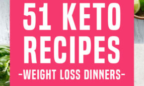 51 Delicious Keto Recipes For The Perfect Weight Loss ..