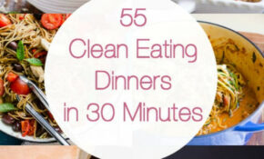 55 Healthy Dinner Ideas In 30 Minutes – IFOODreal ..