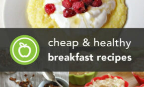 56 Cheap And Healthy Breakfast Recipes | Greatist – Healthy Recipes Cheap