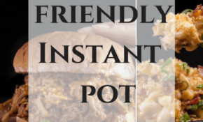 6 Family Friendly Instant Pot Dinner Recipes – Instant Pot Recipes Dinner