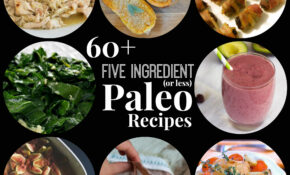 60+ Five Ingredient (or Less) Paleo Recipes – Rubies ..