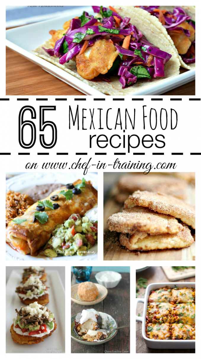 65 Mexican Food Recipes - Chef in Training - food recipes list