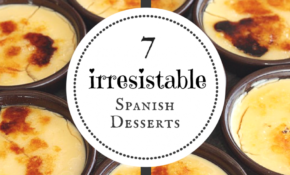7 Incredibly Delicious Spanish Desserts – An Insider's ..