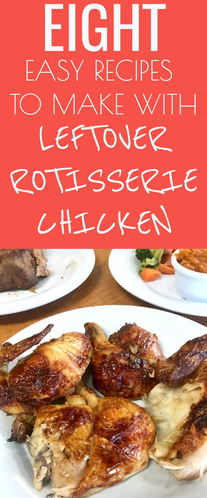 8 Easy and Delicious Leftover Rotisserie Chicken Recipes - recipes leftover rotisserie chicken