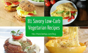 81 Delicious Savory Low Carb Vegetarian Recipes | The ..