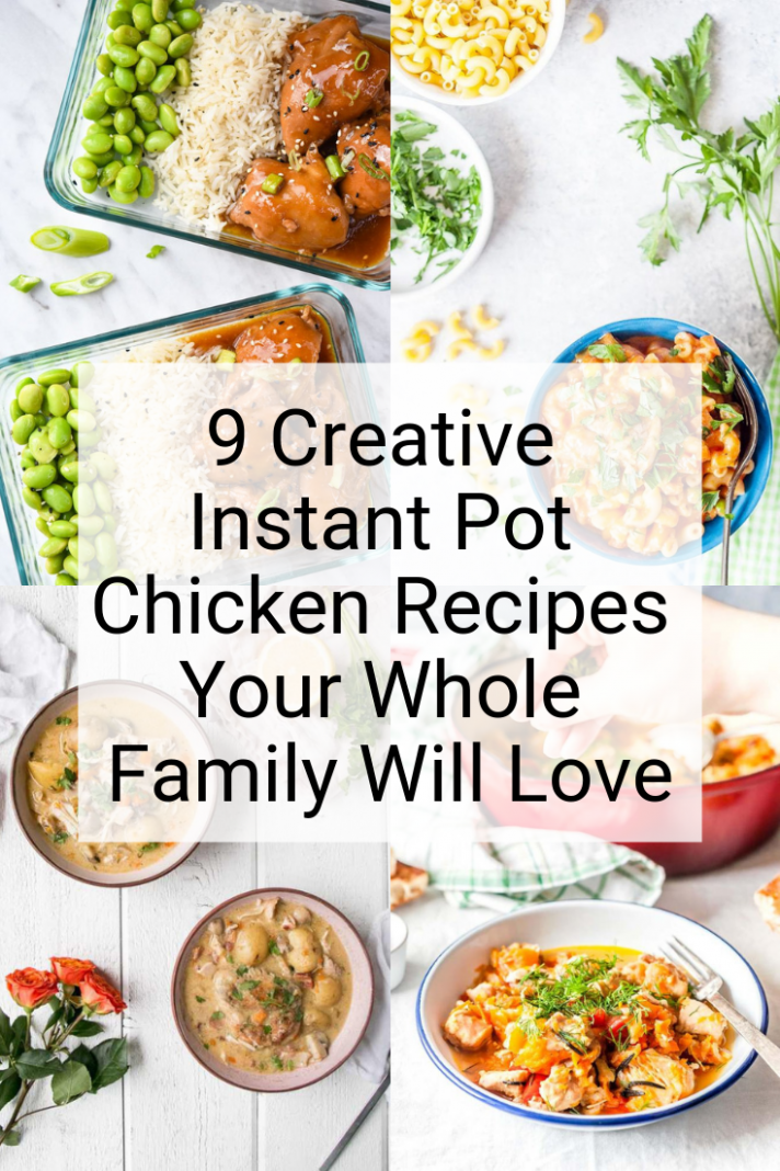 9 Creative Instant Pot Chicken Recipes Your Whole Family ..