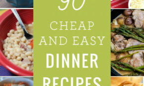 90 Cheap Quick Easy Dinner Recipes – Healthy Recipes Dinner Easy