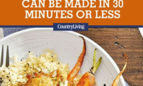 99 Quick and Easy Dinners - Best Recipes for 30 Minute Meals