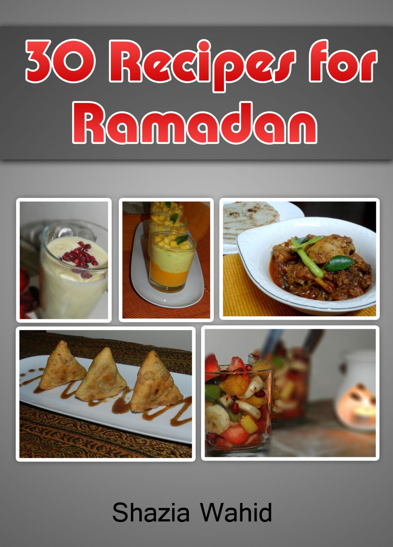 A compilation of 30 recipes for Ramadan - including Iftari ..