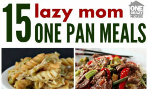 A Lazy Mom's One Pan Dinners | One Pot Meals, One Pan Dinner ..
