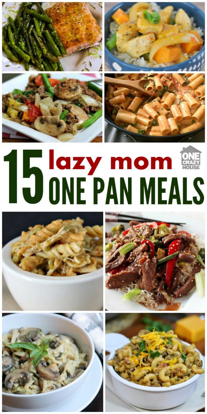 A Lazy Mom's One Pan Dinners   One Pot Meals, One Pan Dinner ..