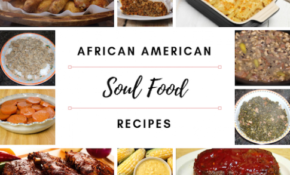 African American Soul Food Recipes – All Time Favorites – Soul Food Recipes